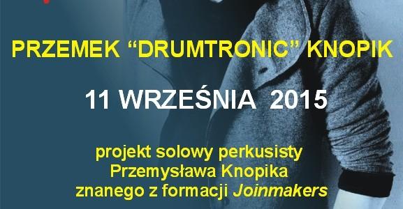 """PRZEMEK """"DRUMTRONIC"""" KNOPIK warsztaty i koncert"""