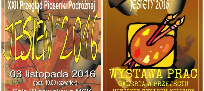 """""""JESIEŃ '2016″ – ZAPRASZAMY NA PRZEGLĄD PIOSENKI I WYSTAWĘ POKONKURSOWĄ"""
