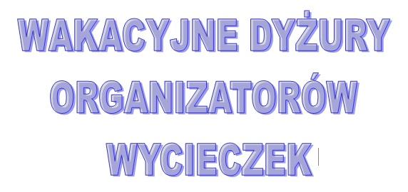 Wakacyjne dyżury organizatorów wycieczek